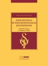PSZICHOLÓGIA ÉS PSZICHOPATOLÓGIA JOGÁSZOKNAK - 2., BŐV. ÁTDOLG. KIAD. - Ekönyv - FEKETE MÁRIA DR., GRÁD ANDRÁS DR.