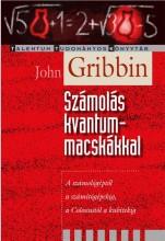 SZÁMOLÁS KVANTUMMACSKÁKKAL - Ekönyv - GRIBBIN, JOHN