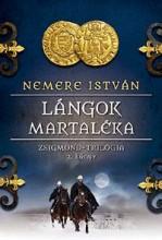 LÁNGOK MARTALÉKA - ZSIGMOND TRILÓGIA 2. - Ekönyv - NEMERE ISTVÁN