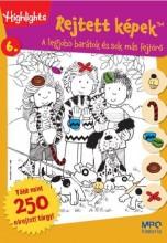 REJTETT KÉPEK 6. - A LEGJOBB BARÁTOK ÉS SOK MÁS FEJTÖRŐ - Ekönyv - KLETT KIADÓ