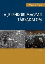 A JELENKORI MAGYAR TÁRSADALOM - Ekönyv - VALUCH TIBOR