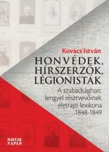 HONVÉDEK, HÍRSZERZŐK, LÉGIONISTÁK - Ekönyv - KOVÁCS ISTVÁN