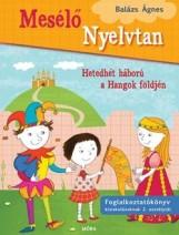 HETEDHÉT HÁBORÚ A HANGOK FÖLDJÉN - MESÉLŐ NYELVTAN 1. - Ekönyv - BALÁZS ÁGNES