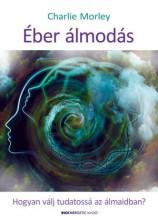 ÉBER ÁLMODÁS - Ekönyv - MORLEY, CHARLIE