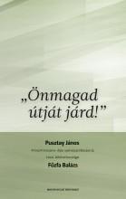ÖNMAGAD ÚTJÁT JÁRD! - Ekönyv - FŰZFA BALÁZS - PUSZTAY JÁNOS