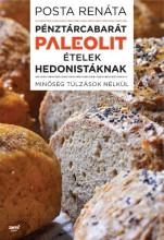 PÉNZTÁRCABARÁT PALEOLIT ÉTELEK HEDONISTÁKNAK - Ekönyv - POSTA RENÁTA
