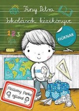 ISKOLÁSOK KÉZIKÖNYVE FIÚKNAK - Ekönyv - FINY PETRA