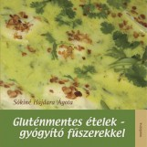 GLUTÉNMENTES ÉTELEK - GYÓGYÍTÓ FŰSZEREKKEL - Ekönyv - SÓKINÉ HAJDARA ÁGOTA