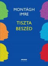 TISZTA BESZÉD - 10. JAVÍTOTT KIADÁS - Ekönyv - MONTÁGH IMRE