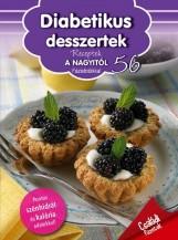 DIABETIKUS DESSZERTEK - RECEPTEK A NAGYITÓL 56. - Ekönyv - LIPTAI ZOLTÁN