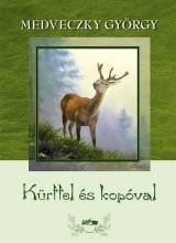 KÜRTTEL ÉS KOPÓVAL - Ekönyv - MEDVECZKY GYÖRGY