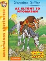 AZ ELTŰNT TÓ NYOMÁBAN - Ekönyv - STILTON, GERONIMO