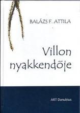 VILLON NYAKKENDŐJE - Ekönyv - BALÁZS F. ATTILA