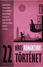 22 HÍRES ROMANTIKUS TÖRTÉNET - Ekönyv - KOSSUTH KIADÓ ZRT.