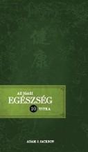 AZ IGAZI EGÉSZSÉG 10 TITKA - Ekönyv - JACKSON, ADAM J.