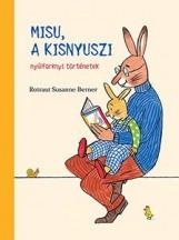 MISU, A KISNYUSZI - NYÚLFARKNYI TÖRTÉNETEK - Ekönyv - BERNER, ROTRAUT SUSANNE