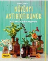 NÖVÉNYI ANTIBIOTIKUMOK - A TERMÉSZET TITKOS FEGYVEREI - Ekönyv - SIEWERT, ARUNA M.