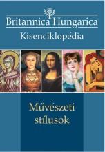 MŰVÉSZETI STÍLUSOK - BRITANNICA HUNGARICA KISENCIKLOPÉDIA - Ekönyv - KOSSUTH KIADÓ ZRT /PAPAS JORGOS/