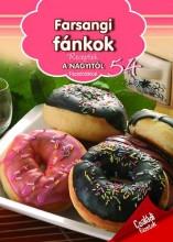 FARSANGI FÁNKOK - RECEPTEK A NAGYITÓL 54. - Ekönyv - LIPTAI ZOLTÁN