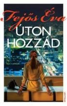 ÚTON HOZZÁD - Ekönyv - FEJŐS ÉVA