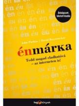 ÉNMÁRKA - TEDD MAGAD ELADHATÓVÁ-AZ INTERNETEN IS! (ÁTDOLG. BŐV. KIAD.) - Ekönyv - PURKISS, JOHN - ROYSTON-LEE, DAVID