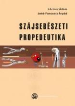 SZÁJSEBÉSZETI PROPEDEUTIKA - Ekönyv - LŐRINCZ ÁDÁM, JOÓB FANCSALY ÁRPÁD