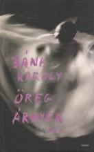 ÖREG ÁRNYÉK - Ekönyv - JÁNK KÁROLY
