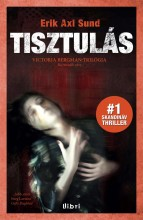 TISZTULÁS - VICTORIA BERGMAN-TRILÓGIA 3. - Ekönyv - SUND, ERIK & AXL