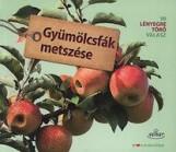 GYÜMÖLCSFÁK METSZÉSE - 99 LÉNYEGRE TÖRŐ VÁLASZ - Ekönyv - HIMMELHUBER, PETER