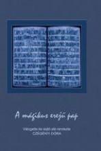 A MÁGIKUS EREJŰ PAP - Ekönyv - CZÉGÉNYI DÓRA (VÁLOGATTA ÉS SAJTÓ ALÁ RE