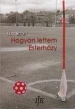 HOGYAN LETTEM ESTERHÁZY - Ekönyv - LAIK ESZTER