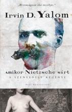 AMIKOR NIETZSCHE SÍRT - A SZENVEDÉLY REGÉNYE - Ekönyv - YALOM, IRVIN D.