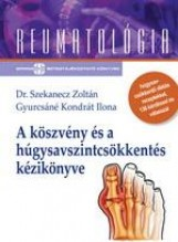 A KÖSZVÉNY ÉS A HÚGYSAVSZINTCSÖKKENTÉS KÉZIKÖNYVE - Ekönyv - DR.SZEKANECZ ZOLTÁN-GYURCSÁNÉ KONDRÁT IL