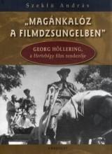 MAGÁNKALÓZ A FILMDZSUNGELBEN (+DVD)- GEORG HÖLLERING, A HORTOBÁGY FILM RENDEZŐJE - Ekönyv - SZEKFÜ ANDRÁS