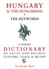 HUNGARY & THE HUNGARIANS THE KEYWORDS - MAGYAR-ANGOL KULTURÁLIS SZÓTÁR - Ekönyv - BART ISTVÁN
