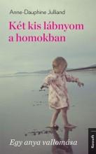 KÉT KIS LÁBNYOM A HOMOKBAN - Ekönyv - JULLIAND, ANNE-DAUPHINE