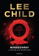 BOSSZÚVÁGY - JACK REACHER-KRIMI - Ekönyv - CHILD, LEE
