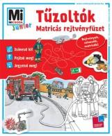 TŰZOLTÓK - MATRICÁS REJTVÉNYFÜZET - MI MICSODA JUNIOR - Ekönyv - TESSLOFF ÉS BABILON KIADÓI KFT.