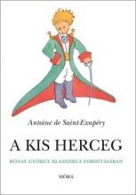 A KIS HERCEG - FŰZÖTT (RÓNAY GYÖRGY FORDÍTÁSA) - Ekönyv - SAINT-EXUPERY, ANTOINE DE