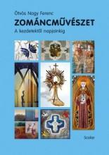 ZOMÁNCMŰVÉSZET - A KEZDETETKTŐL NAPJAINKIG - Ekönyv - ÖTVÖS NAGY FERENC