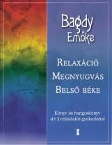 RELAXÁCIÓ, MEGNYUGVÁS, BELSŐ BÉKE (CD MELLÉKLETTEL) - Ekönyv - BAGDY EMŐKE