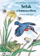 SÉTÁK A TERMÉSZETBEN - A TAVAK ÉLŐVILÁGA - Ekönyv - SCHMIDT EGON - BUDAI TIBOR