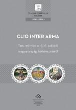 CLIO INTER ARMA - TANULMÁNYOK A 16-18. SZÁZADI MAGYARORSZÁGI TÖRTÉNETÍRÁSRÓL - Ekönyv - MTA TÖRTÉNETTUDOMÁNYI INTÉZET