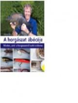 A HORGÁSZAT ÁBÉCÉJE - Ekönyv - BAILEY, JOHN