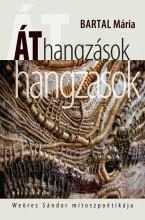 ÁTHANGZÁSOK - WEÖRES SÁNDOR MÍTOSZPOÉTIKÁJA - Ekönyv - BARTAL MÁRIA