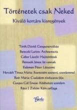 TÖRTÉNETEK CSAK NEKED - KIVÁLÓ KORTÁRS KISREGÉNYEK - Ekönyv - GARBO KÖNYVKIADÓ KFT.