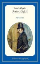SZINDBÁD - ÉLETRE SZÓLÓ REGÉNYEK - Ekönyv - KRÚDY GYULA