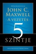 A VEZETÉS 5 SZINTJE - Ekönyv - MAXWELL, JOHN C.