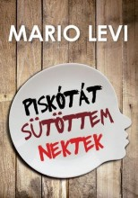 PISKÓTÁT SÜTÖTTEM NEKTEK - Ekönyv - LEVI, MARIO