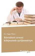 RÖVIDÍTETT ORVOSI KIFEJEZÉSEK GYŰJTEMÉNYE - Ebook - PAPP TIBOR DR.